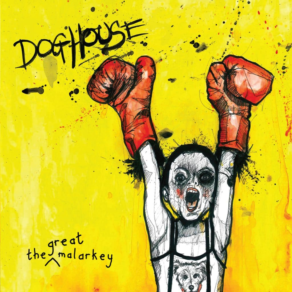 The Great Malarkey - doghouse