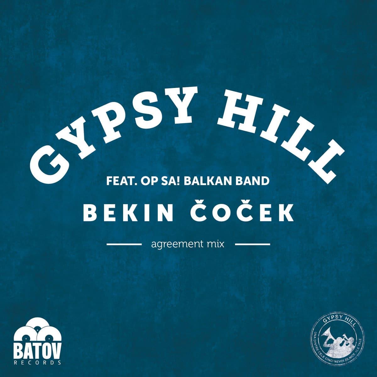 Gypsy Hill - Bekin Čoček (Agreement Mix) [feat. Op Sa! Band] 6