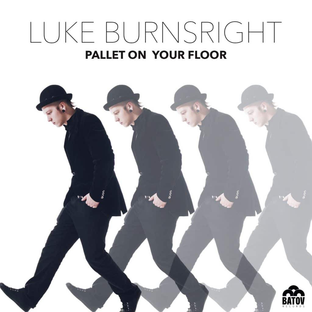 Luke Burnsright - Pallet On Your Floor