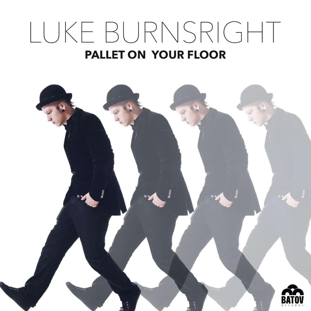 Luke Burnsright - Pallet On Your Floor 5