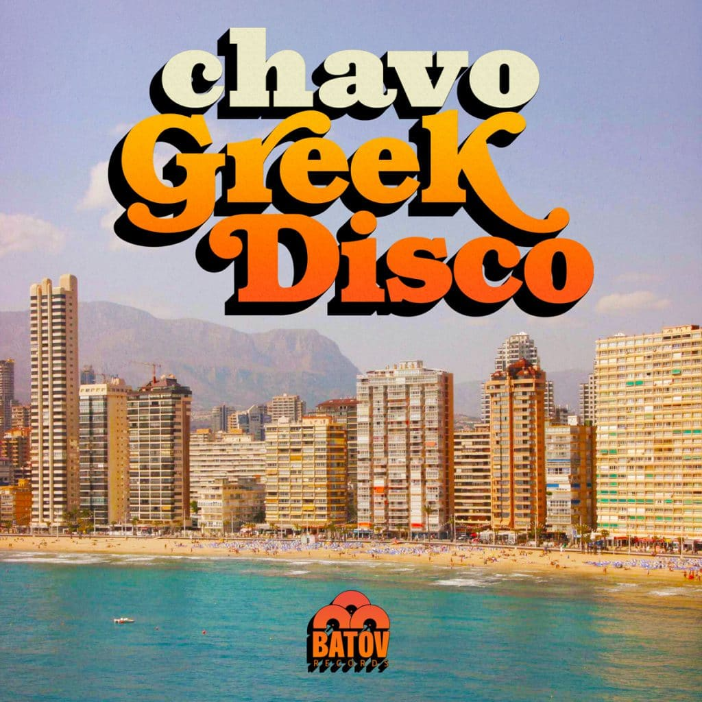 Chavo - 'Greek Disco - EP'