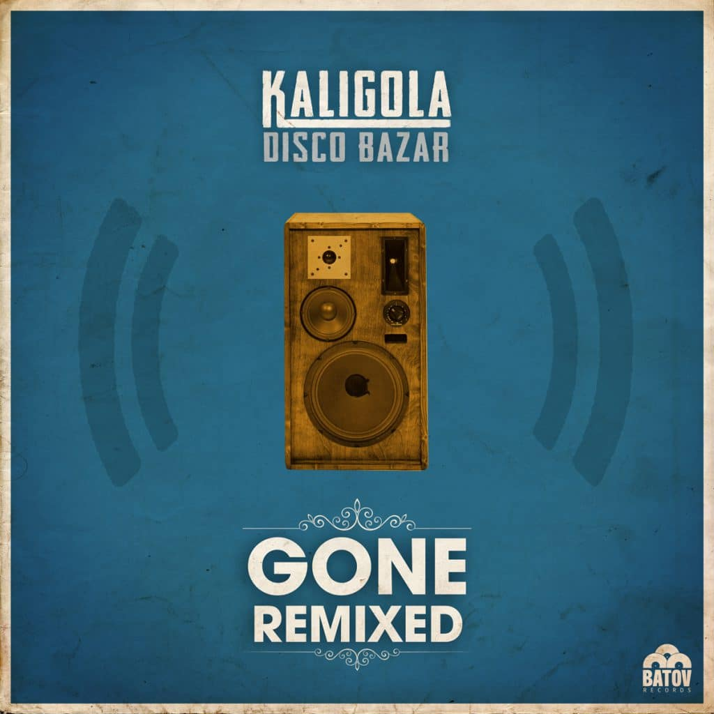 Kaligola Disco Bazar - 'Gone Remixed'