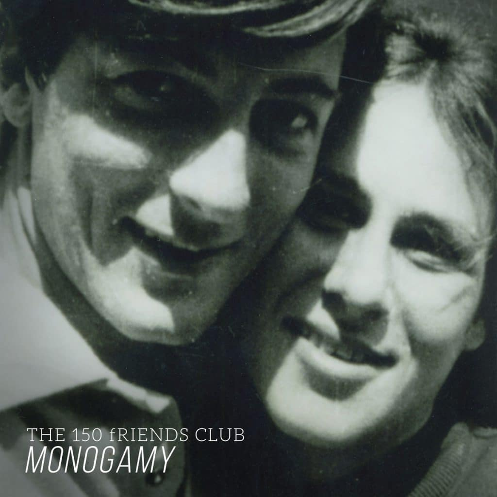 The 150 Friends Club - 'Monogamy'
