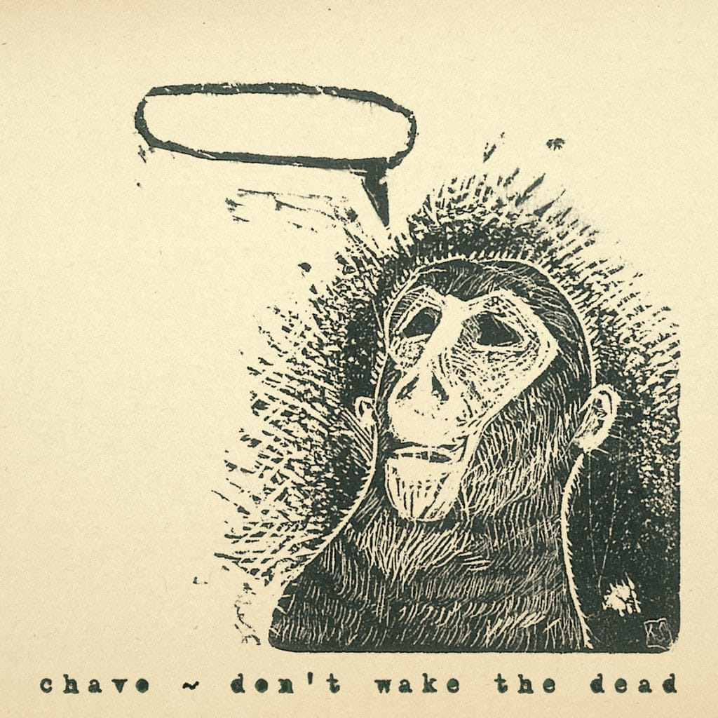 Chavo - 'Don't wake The Dead'