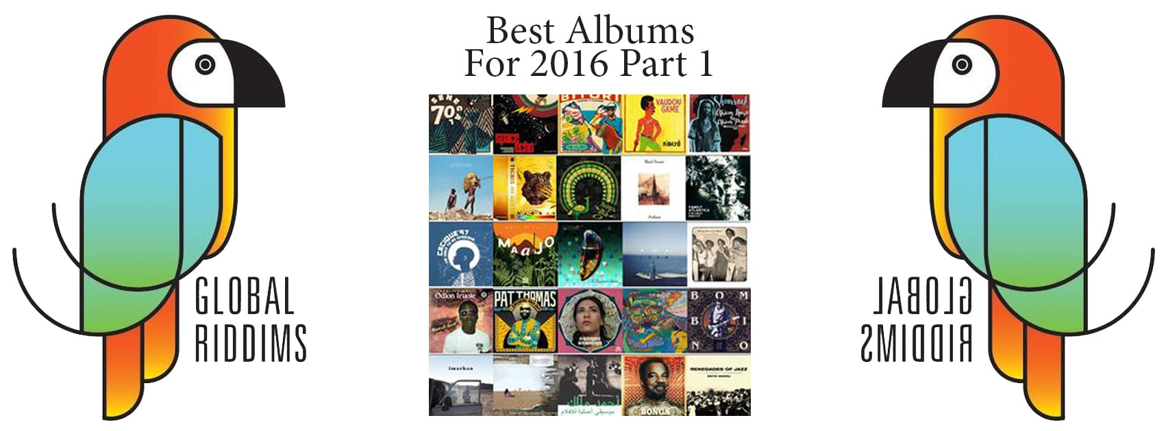 Global Riddims - Best Albums of 2016 Part 1 1