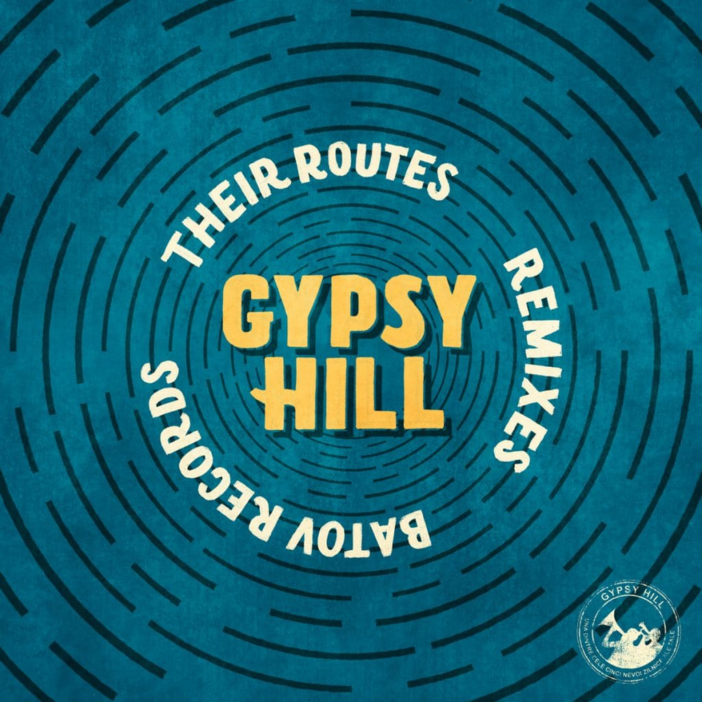Gypsy Hill - 'Their Routes' - Remixes