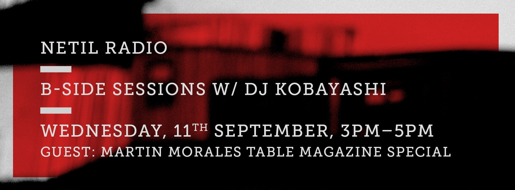 B-side Sessions Netil Radio Dj Kobayashi Table Magazine Special With Martin Morales