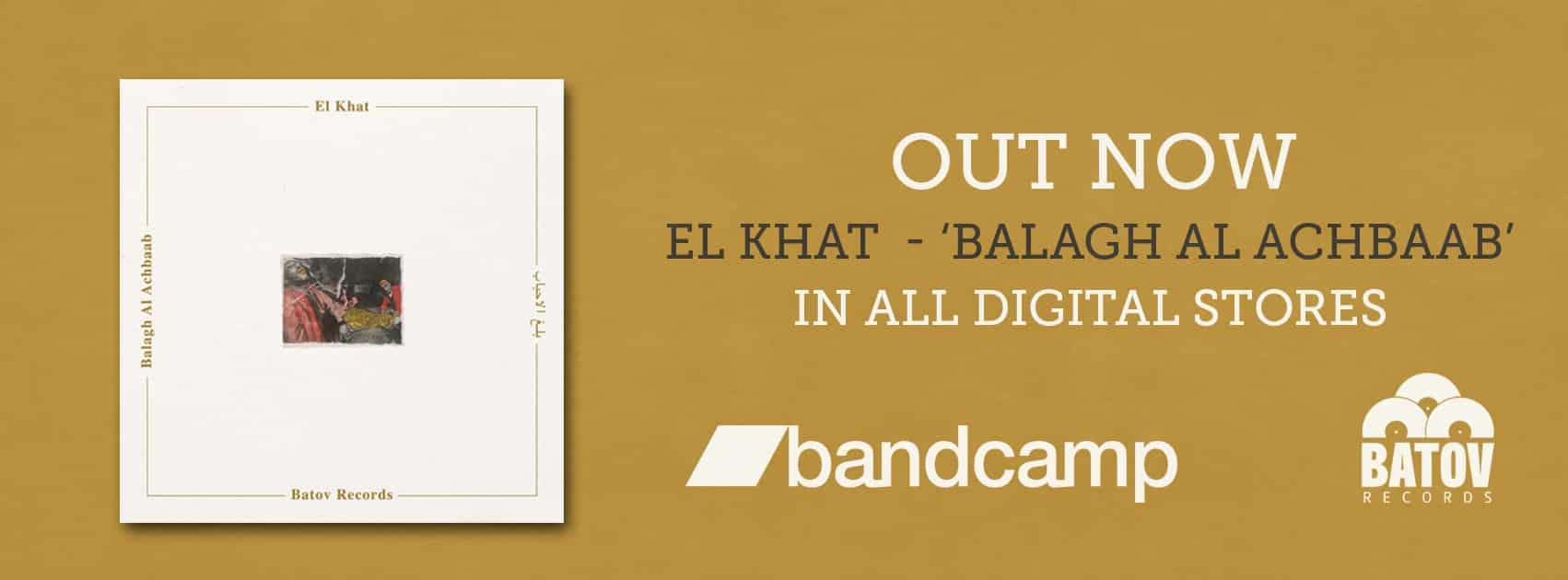 El Khat - Balagh Al Achbaab